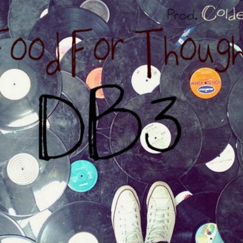 DB3 - Food For Thought (Prod.By COLDeSACK)
