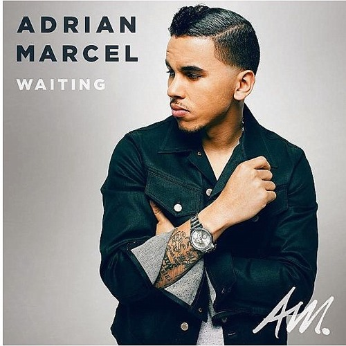 Adrian Marcel - Caught Up (2013)