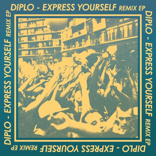 Diplo -  Express Yourself feat. Nicky Da B (DJ Mustard Remix)