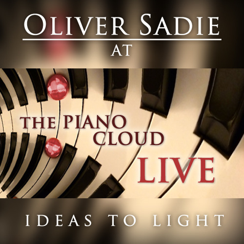 Oliver Sadie — Ideas To Light [Improvisation Live in Concert]