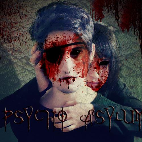 Psycho Asylum - Praise me