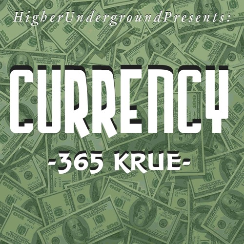 365 Krue - Currency [Prod. Scarface Martin]