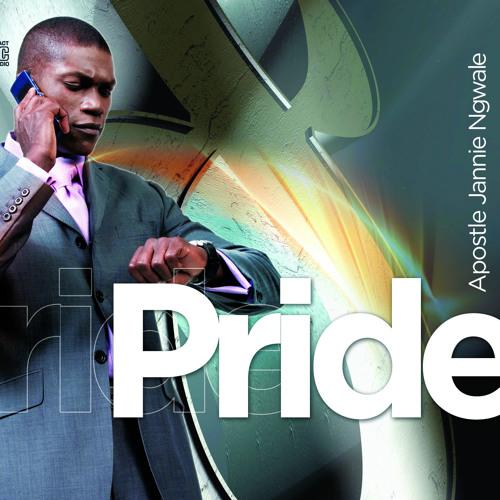 Pride - Apostle Jannie Ngwale
