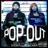 Pop Out (KickRaux Remix)