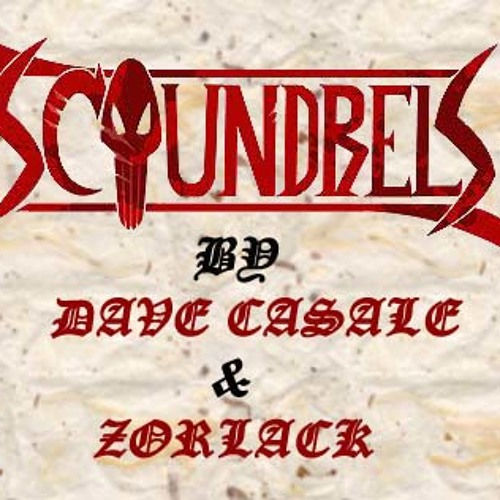 Dave Casale and Zorlack - Scoundrels
