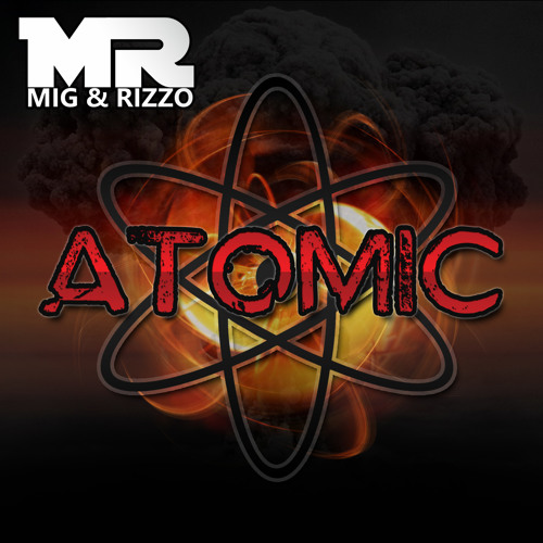 Mig & Rizzo-Atomic-(Orig Club Mix)
