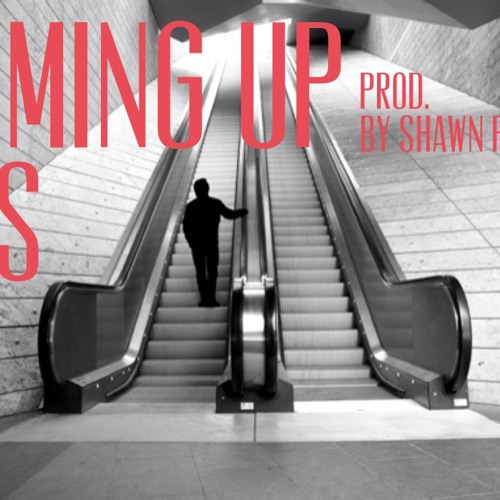 Comin Up (prod. by Shawn Plastick)