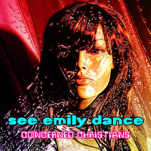 See Emily Dance (2013) - Concerned Christians