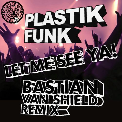 Plastik Funk - Let Me See Ya (Bastian Van Shield Remix)