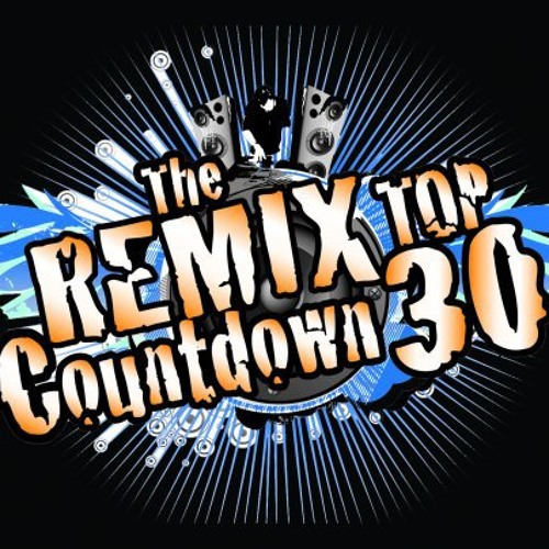 DJ KIQUE Remix Top 30 Countdown 3/16