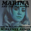 Marina & the Diamonds - How to Be a Heartbreaker (M. Feeney Remix)