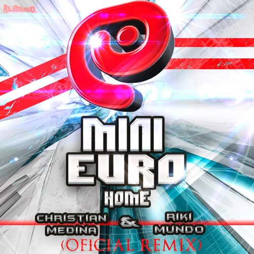 JR & MF - Mini Euro Home (Christian Medina & Riki Mundo Remix) PREVIEW*