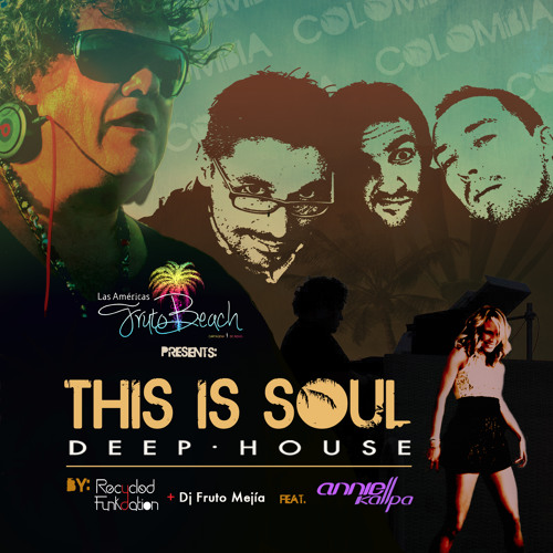 This is Soul - Recycled FunKdation & Dj Fruto Ft. Annie Kallpa