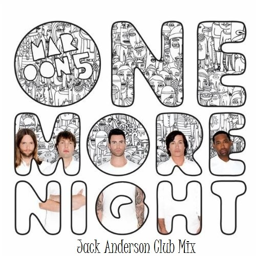 Maroon 5 - One More Night (Jack Anderson Club Mix)