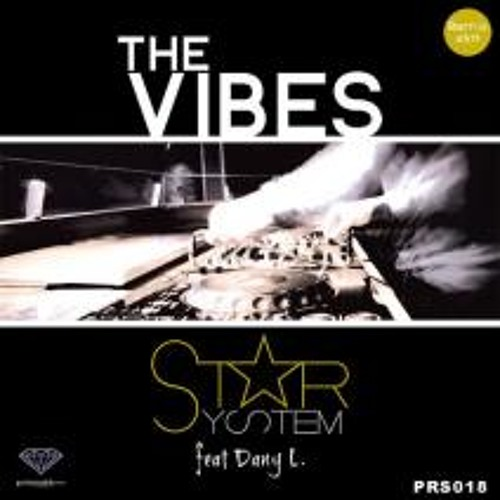 "Star System feat Dany L "" THE VIBES "" Elektromind remix"