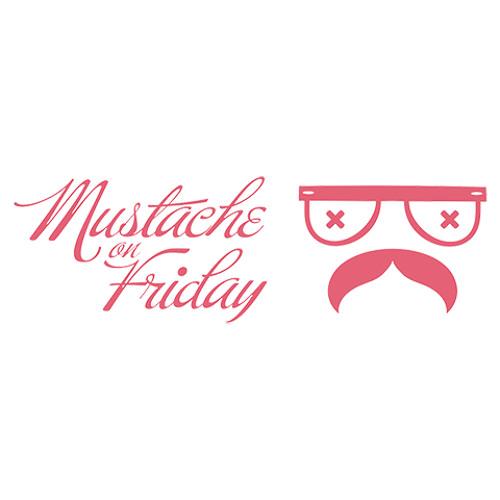 mustache on friday!