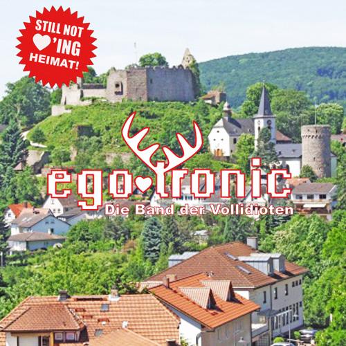Egotronic - Die Band Der Vollidioten