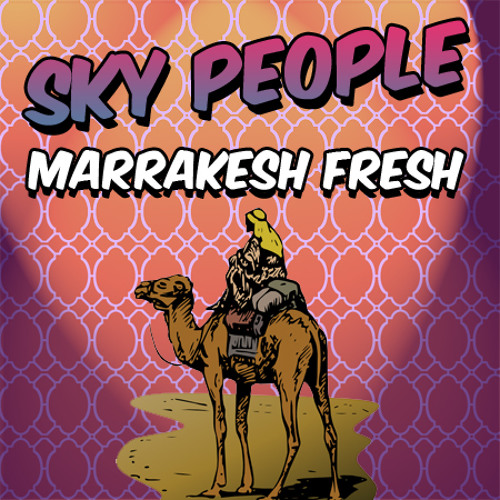 Sky People - Marrakesh Fresh (Free HQ)