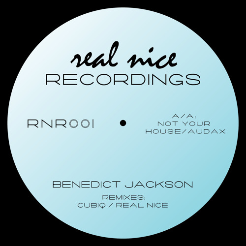 Benedict Jackson - Not Your House (Cubiq's 'Moving Van' Remix) [REAL NICE RECORDINGS 26.04.13]