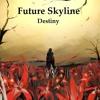 Future Skyline - Destiny