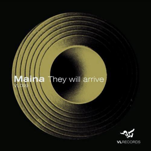 VL099-Maina-They will arrive (Original mix)