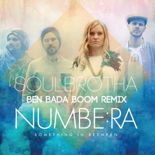 BEN BADA BOOM x NUMBE:RA - Soulbrotha Remix
