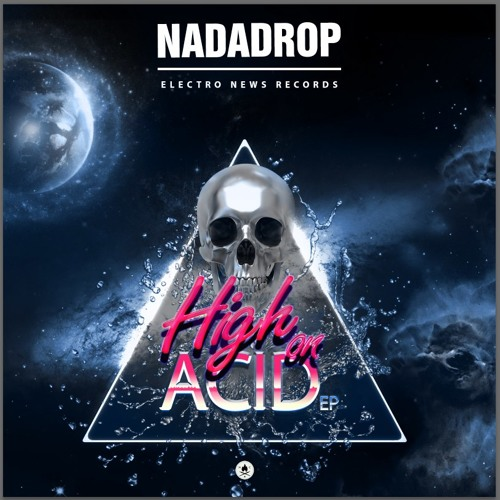 NaDaDrop - High On Acid EP | Free Download