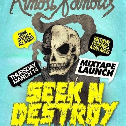 Seek N Destroy 'Almost Famous' Mixtape #2