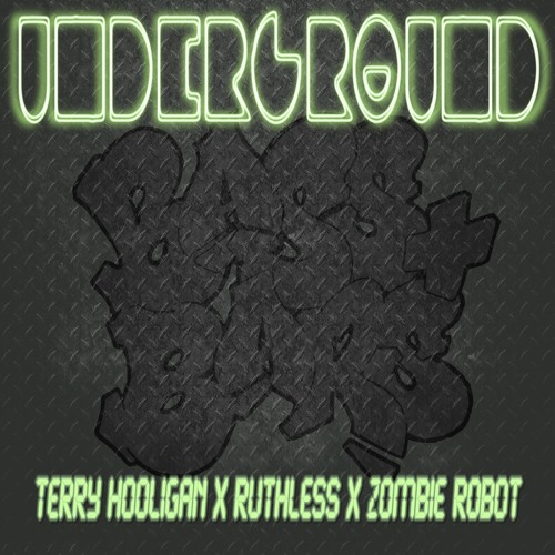 Terry Hooligan & Zombie Robot - Underground Ft. Ruthless (Terry Hooligan 2005 Breaks Mix)