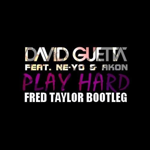 David Guetta ft. Ne-Yo - Play Hard (Fred Taylor Bootleg)