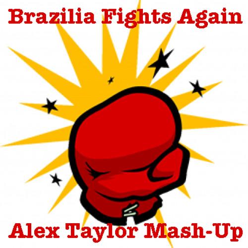 Brazilia Fights Again - Alex Taylor Mash-Up - Deux VS Etienne Ozborne