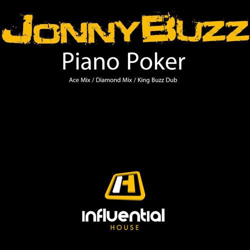 Piano Poker E.P - Jonny Buzz (DIAMOND mix) Out Now Influential House- Update Stream FULL MIX