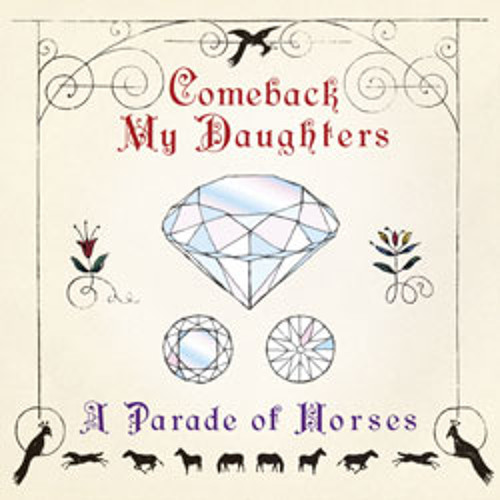 COMEBACK MY DAUGHTERS - I Want You To Know Someday -