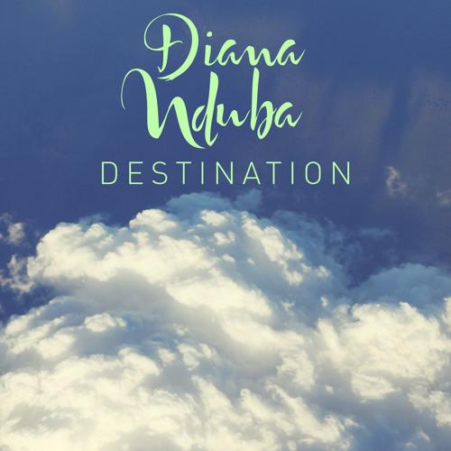 Diana Nduba - Destination