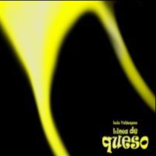 Linea de Queso (Maqueta disco 2005)
