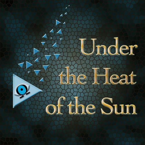 Under the Heat of the Sun