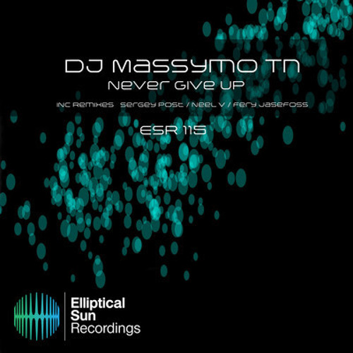 Dj Massymo Tn - Never Give Up (Neel V remix) [Elliptical Sun Recordings]
