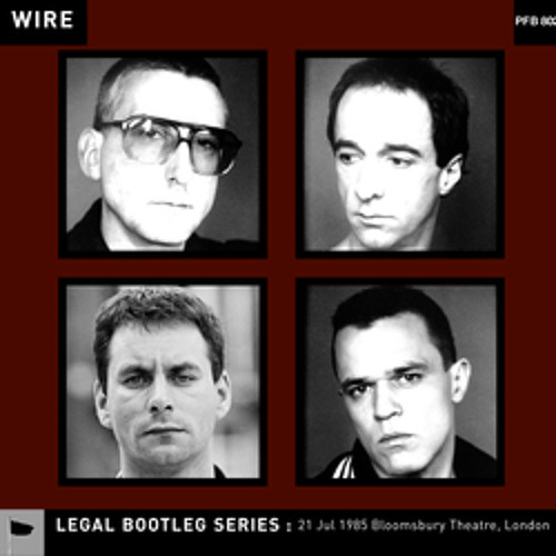 Download Wire - 'Advantage In Height' (Wire Legal Bootleg Series)