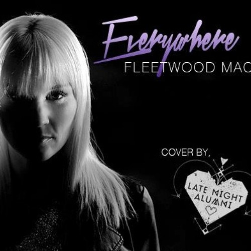 "Fleetwood Mac ""Everywhere"" by Late Night Alumni"