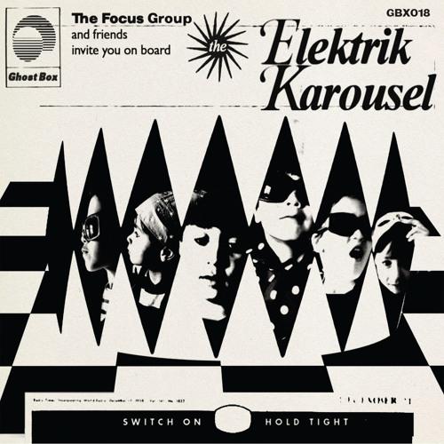 The Focus Group - The Elektrik Karousel