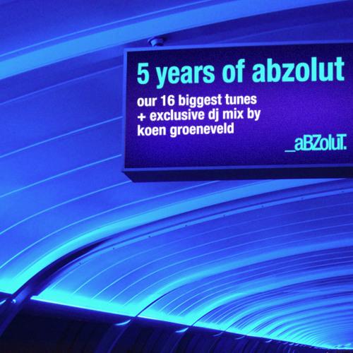 Koen Groeneveld's 5 Years of _aBZoluT. Mix - SoundCloud Promo Edit