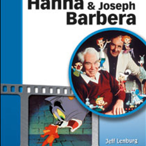 The Patrick Phillips Show: Author Jeff Lenburg, William Hanna and Joseph Barbera BIography