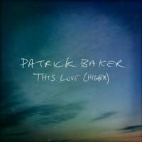 Patrick Baker - This Love (Higher)