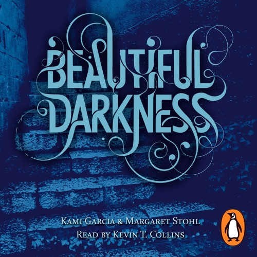 Beautiful Darkness by Kami Garcia and Margaret Stohl: (Audiobook Extract) read by Kevin T. Collins