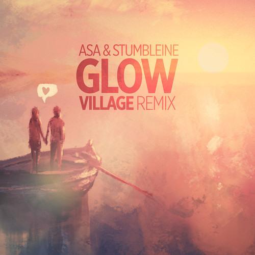 Glow by Asa & Stumbleine (ViLLAGE Remix)