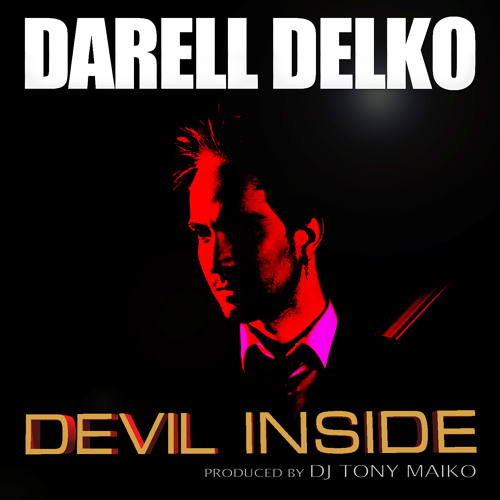Darell Delko Ft DJ Tony Maiko - Devil Inside (Club Mix)