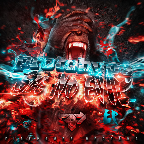 Protohype - See No Evil EP (FIREPOWER RECORDS)