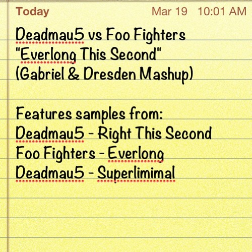 Deadmau5 vs Foo Fighters - Everlong This Second (Gabriel & Dresden Mashup)