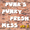Funky Fresh Mess Volume One