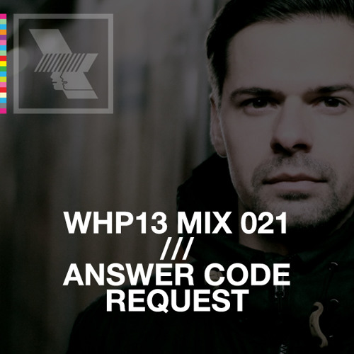 WHP13 MIX 021 /// ANSWER CODE REQUEST x OSTGUT TON